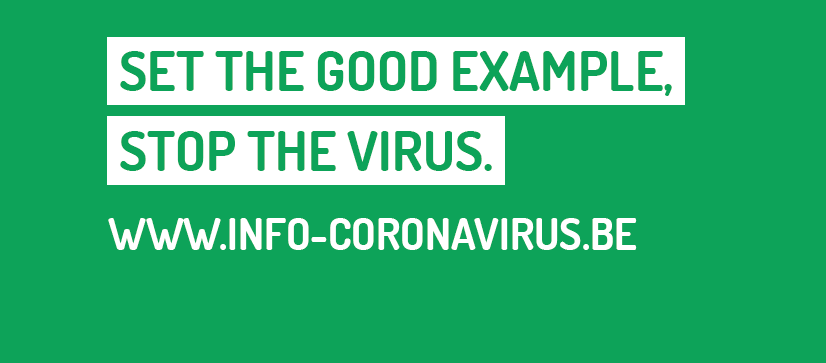 Campaign slogan 'Set the good example, stop the virus!' www.info-coronavirus.be