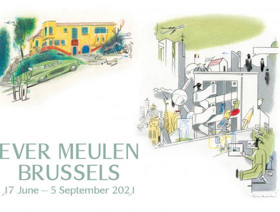 Exhibition. Ever Meulen - Brussels