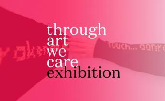 Exhibition. Through Art We Care